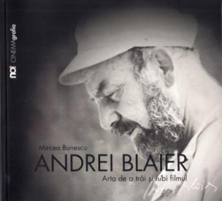 Andrei Blaier, un cercetător la hotarele umanităţii – o prefaţă