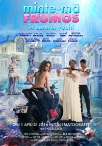 Film-Minte-mă frumos în Centrul Vechi (2015)