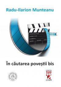 """TIFF Lounge 2016: """"În căutarea poveștii bis"""", de Radu-Ilarion Munteanu"""