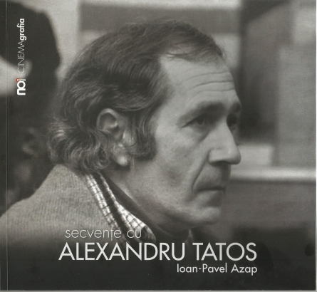 "Cuvânt înainte ""Secvențe cu Alexandru Tatos"""