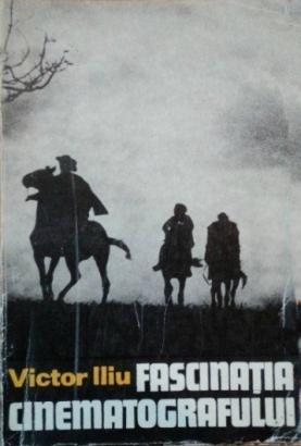 """""""Fascinația cinematografului"""" – Romanul unei vocații"""