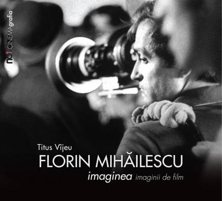"""Florin Mihăilescu sau """"Imaginea imaginii de film"""""""