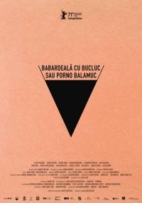 Film-Babardeală cu bucluc sau porno balamuc (2021)