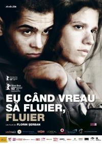 Film-Eu când vreau să fluier, fluier (2009)