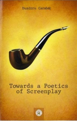 News from the Eastern front: Dumitru Carabăţ' Poetics of the Screenplay